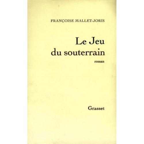 Le jeu du souterrain  Françoise Mallet Joris