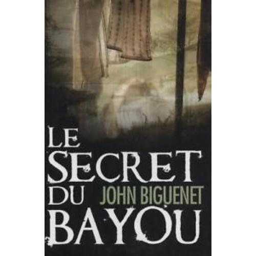 Le secret du Bayou  John Biguenet
