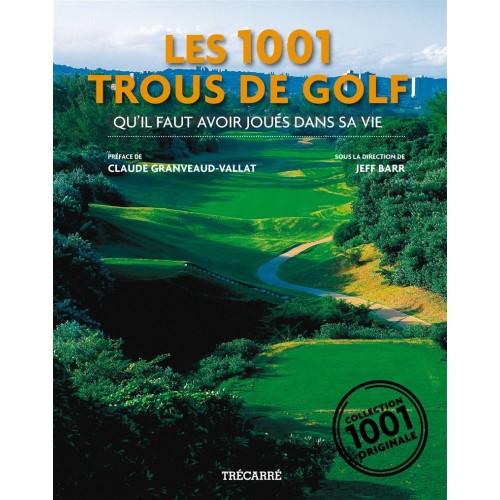 Les 1001 trous de golf qu'il faut avoir joué dans sa vie  Jeff Barr