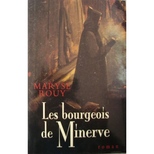 Les bourgeois de Minerve  Maryse Rouy