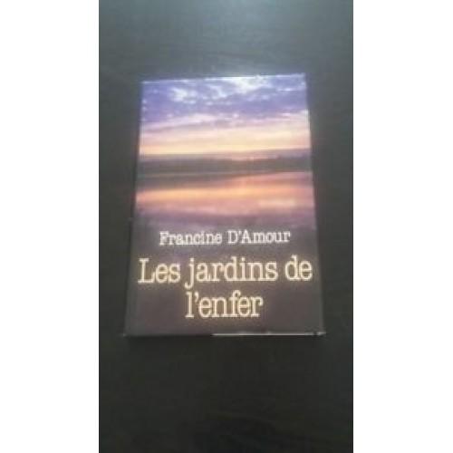 Les jardins de l'enfer Francine D'amour
