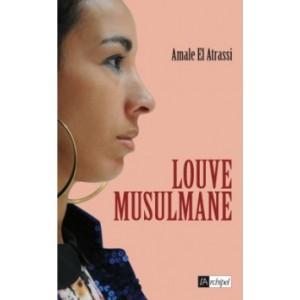 Louve musulmane  Amale Elatrassi