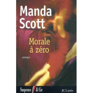 Morale à zéro  Manda Scott
