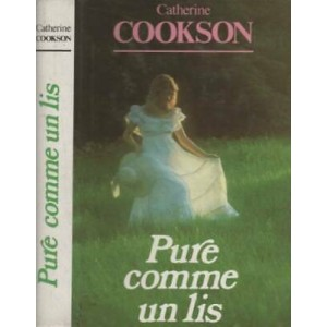 Pur comme un lis tome 1  Mary   Catherine Cookson
