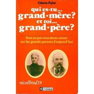 Qui es-tu grand-mère? et toi grand-père?  Odette Eylat