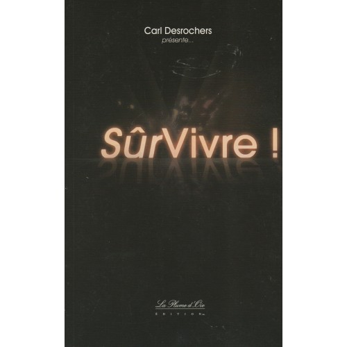 Survivre ! Carl Desrochers