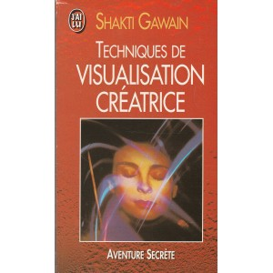 Techniques de visualisation créatrice Shakti Gawain