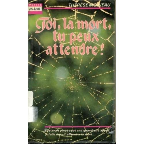 Toi la mort tu peux attendre  Thérèse Moineau