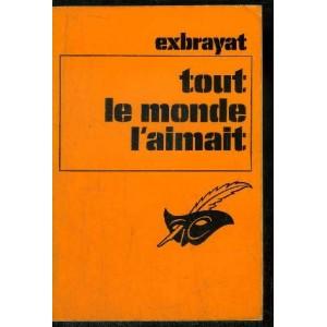 Tout le monde l'aimait Exbrayat