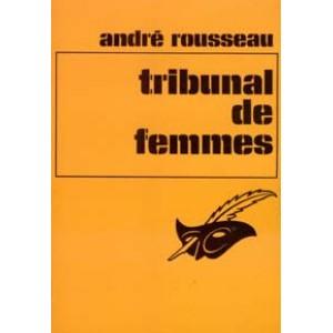Tribunal de femmes  André Rousseau