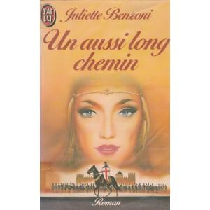Un aussi long chemin Juliette Benzoni