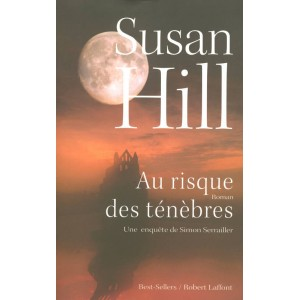 Une enquête de Simon Serrailler  Au risque des ténèbres  Susan Hill