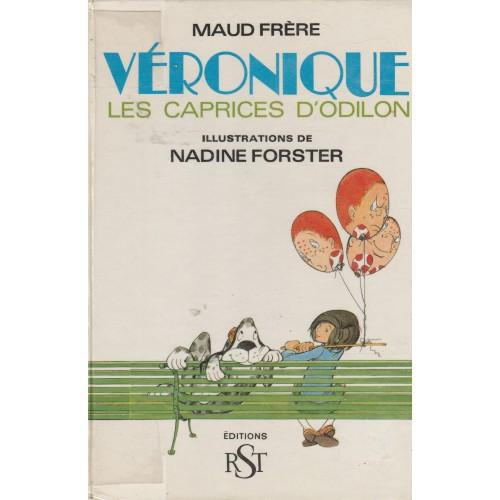 Véronique  Les caprices d'Odilon  Maud Frères