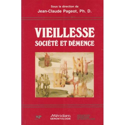 Vieillesse société et démence  Jean-Claude Pageot Ph.D