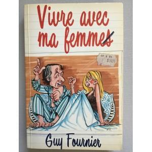 Vivre avec ma femme Guy Fournier