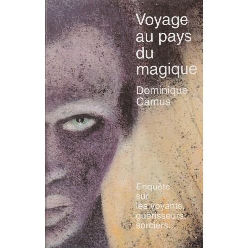 Voyage au pays du magique Dominique Camus