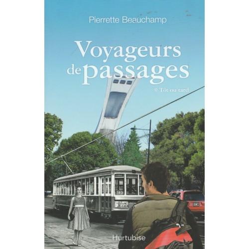 Voyageurs de passage tome-1 Tôt ou tard  Pierrette Beauchamp