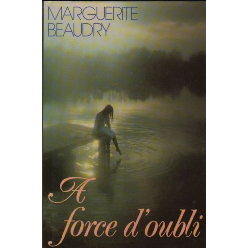 A force d'oubli  Marguerite Beaudry