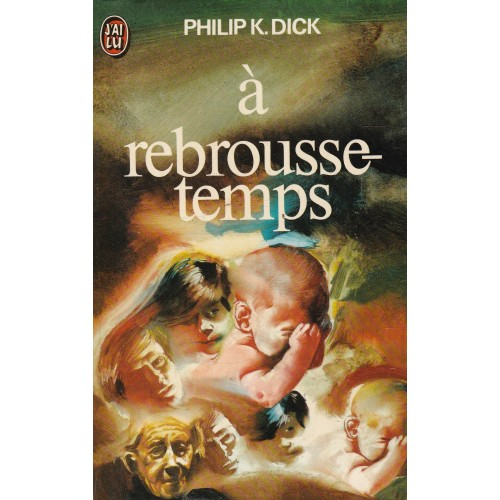 à rebrousse-temps  Philippe K. Dick