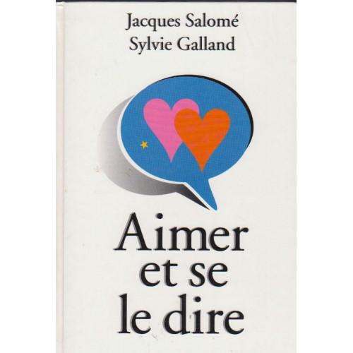Aimer et se le dire   Jacques Salomé