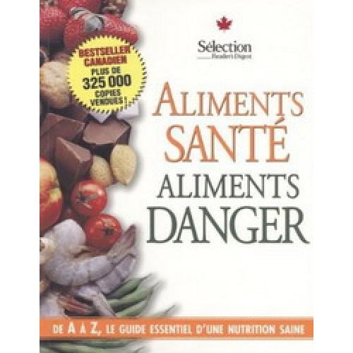 Aliments Santé Aliments Danger  Agnes St-Laurent