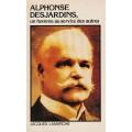 Alphonse Desjardins un homme au service des autres   Jacques Lamarche
