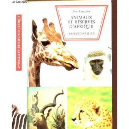 Animaux et réserves d'Afrique  Jean Lagraulet