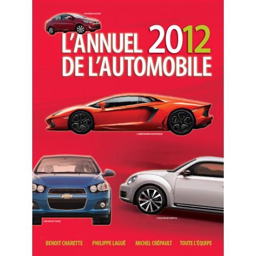 L'annuel 2012 de l'automobile  Benoit Charette, Philippe Lague, Michel Crépault