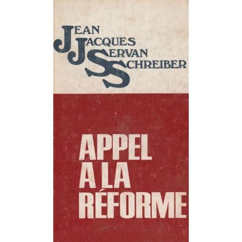 Appel à la réforme  Jean-Jacques Servan-Schreiber
