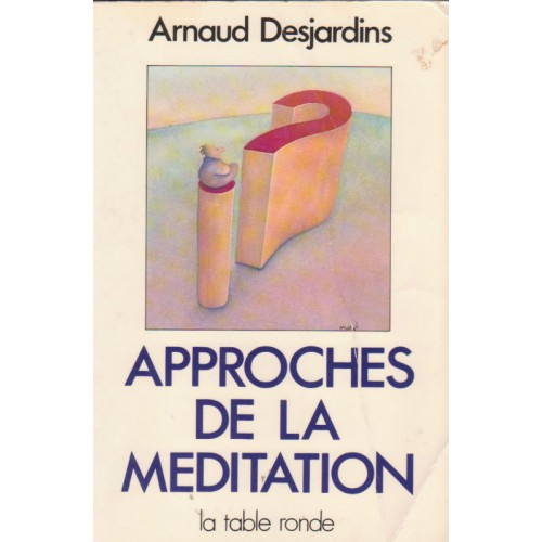 Approche de la méditation  Arnaud Desjardins