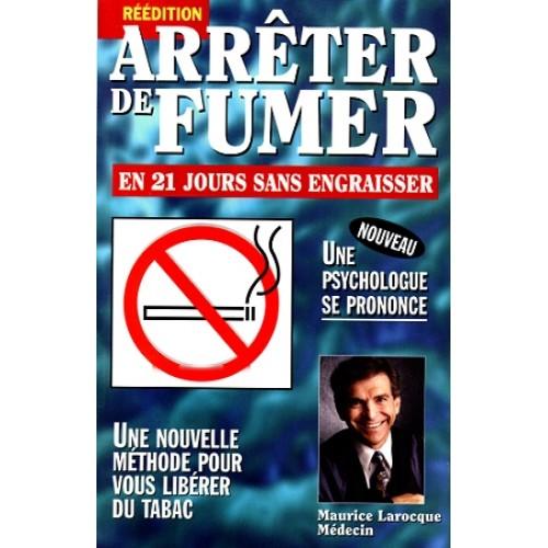 Arrêter de fumer en 21 jours sans engraisser  Maurice Laroque