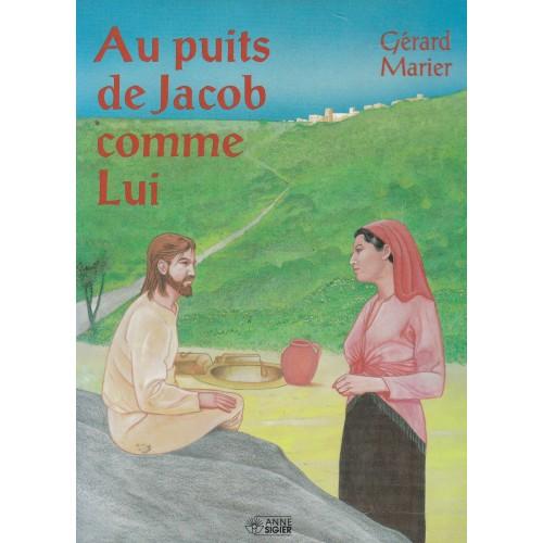 Au puits de Jacob comme lui  Gérard Marier