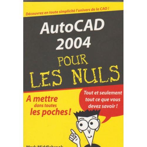 Autocad 2004 pour les nuls Mark  Middlebrook  R.G