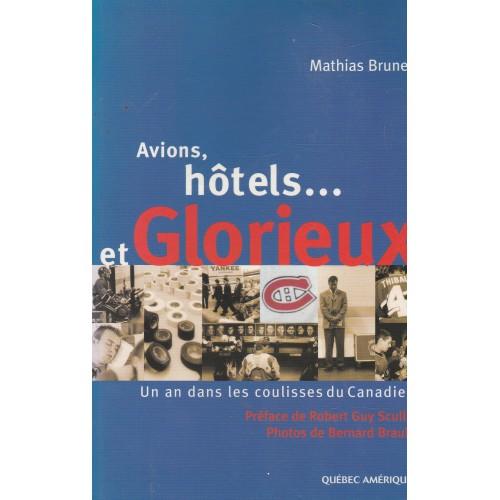 Avions, hôtels et Glorieux, Un an dans les coulisses du Canadien de Montréal, Mathias Brunet