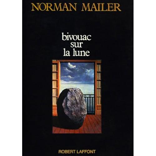 Bivouac sur la lune Norman Mailler
