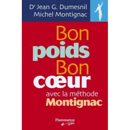 Bon poids Bon coeur avec la méthode M  Dr Jean G.Dumesnil  Michel Montignac