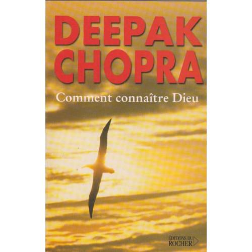 Comment connaitre Dieu Deepak Chopra