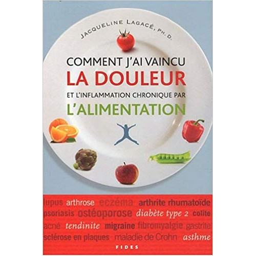 Comment vaincre la douleur et l'inflammation chronique par l'alimentation  Jacqueline Lagacé
