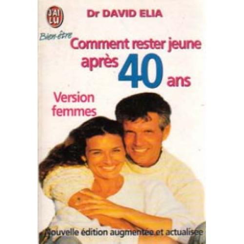 Comment rester jeune après 40 ans  Dr David Elia