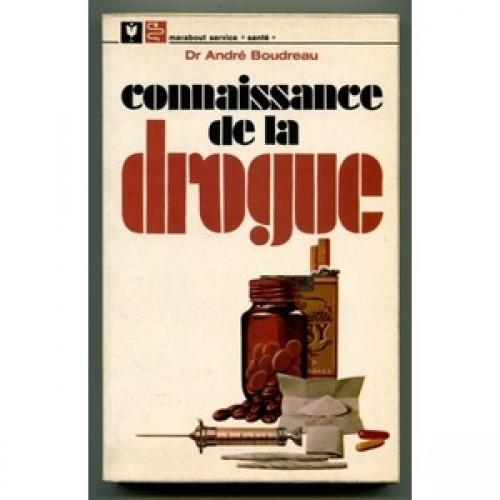 connaissance de la drogue Dr André Boudreau