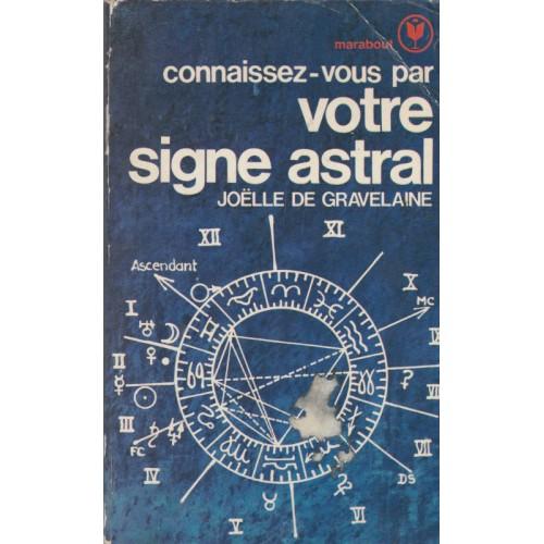 Connaissez-vous par votre signe astral Joelle de Gravelaine