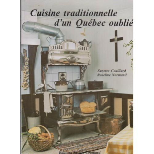 Cuisine traditionnelle d'un Québec oublié Suzette Couillard