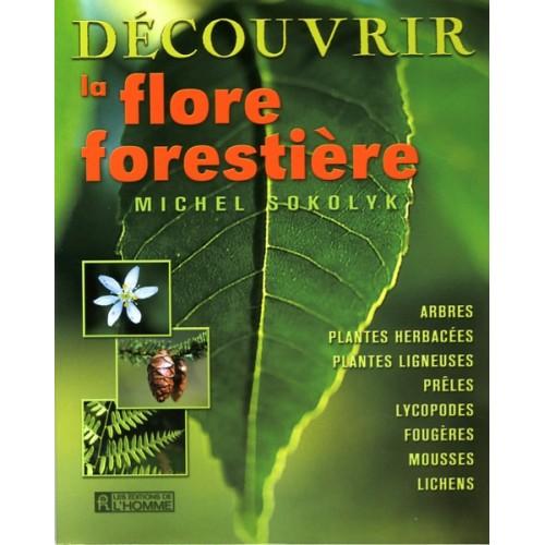 Découvrir la flore forestière Michel Sokolyk