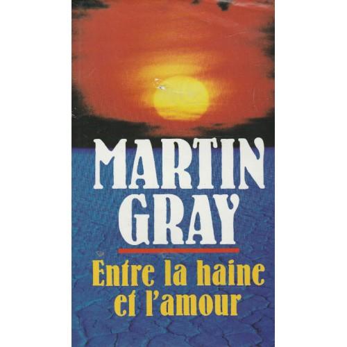 Entre la haine et l'amour Martin Gray