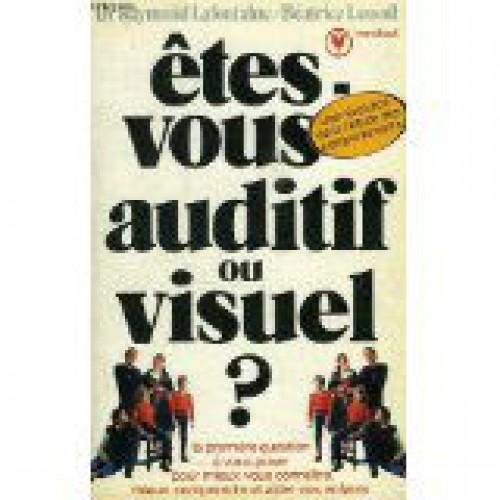 Etes-vous auditif ou visuel, Dr Raymond Lafontaine