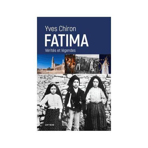 Fatima Vérités et légendes  Yves Chiron