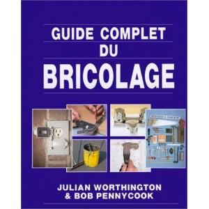 Guide complet du bricolage Julian Worthington