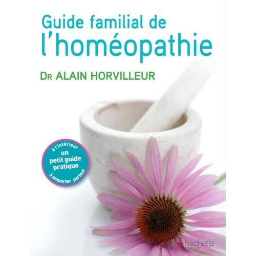 Guide familial de l'homéopathie  Dr Alain Horvilleur