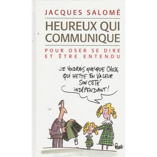 Heureux qui communique, Jacque salomé