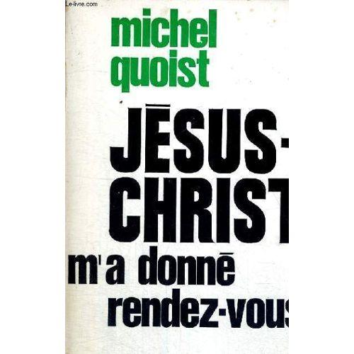 Jésus Christ m'a donné rendez vous, Michel Quoist